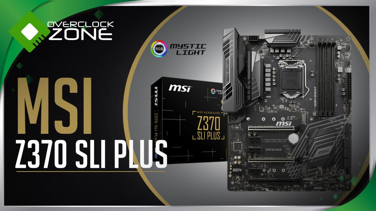 รีวิว MSI Z370 SLI Plus : Motherboard for Gaming & Workstation
