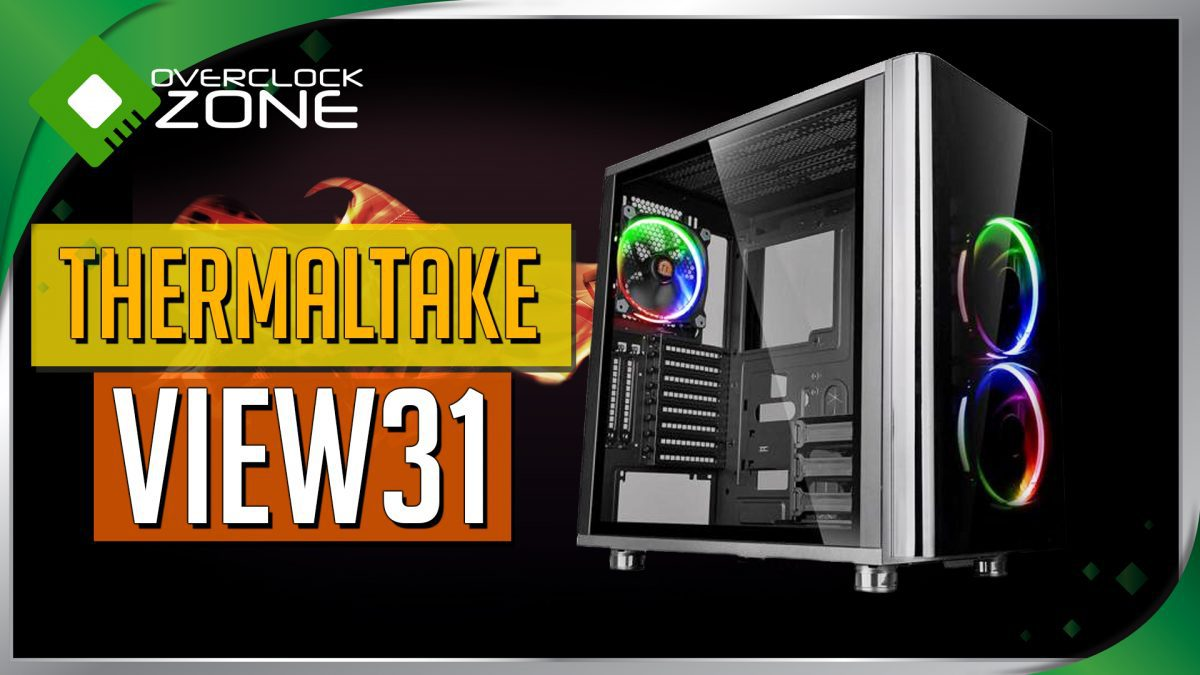 รีวิว Thermaltake View 31 : Tempered Glass RGB Edition