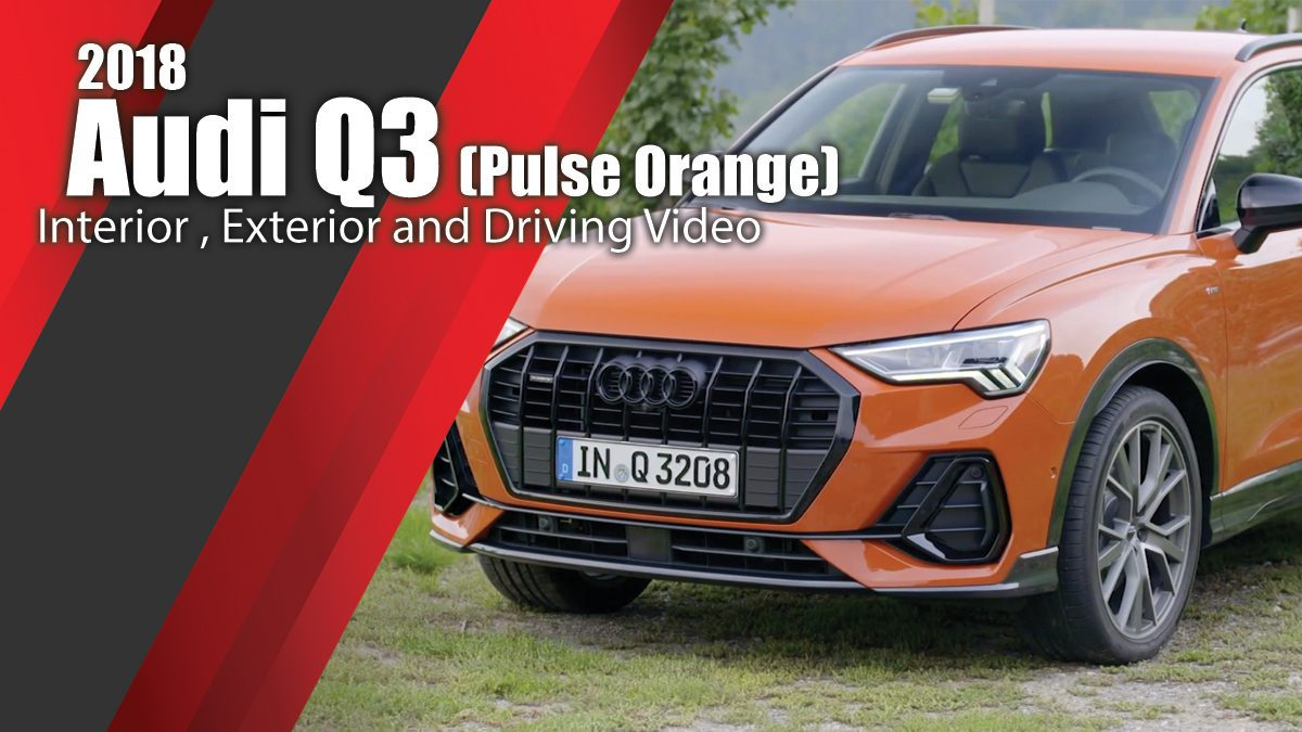 2018 Audi Q3 (Pulse orange) Interior , Exterior and Driving Video