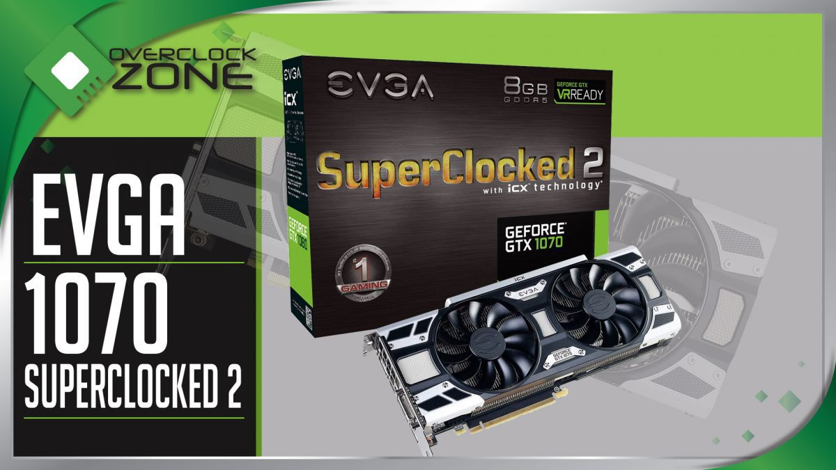 รีวิว EVGA GTX1070 SuperClocked2 : Graphic Card
