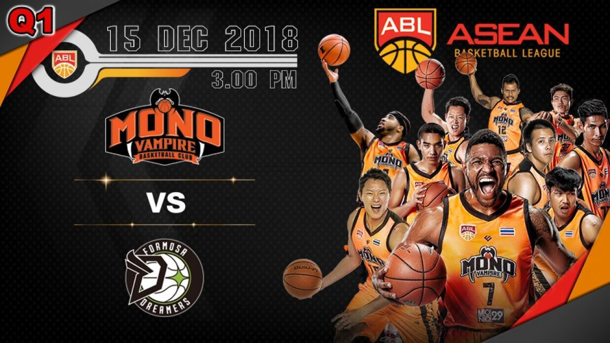 Q1 Asean Basketball League 2018-2019 : Mono Vampire VS Formosa Dreamers 15 Dec 2018