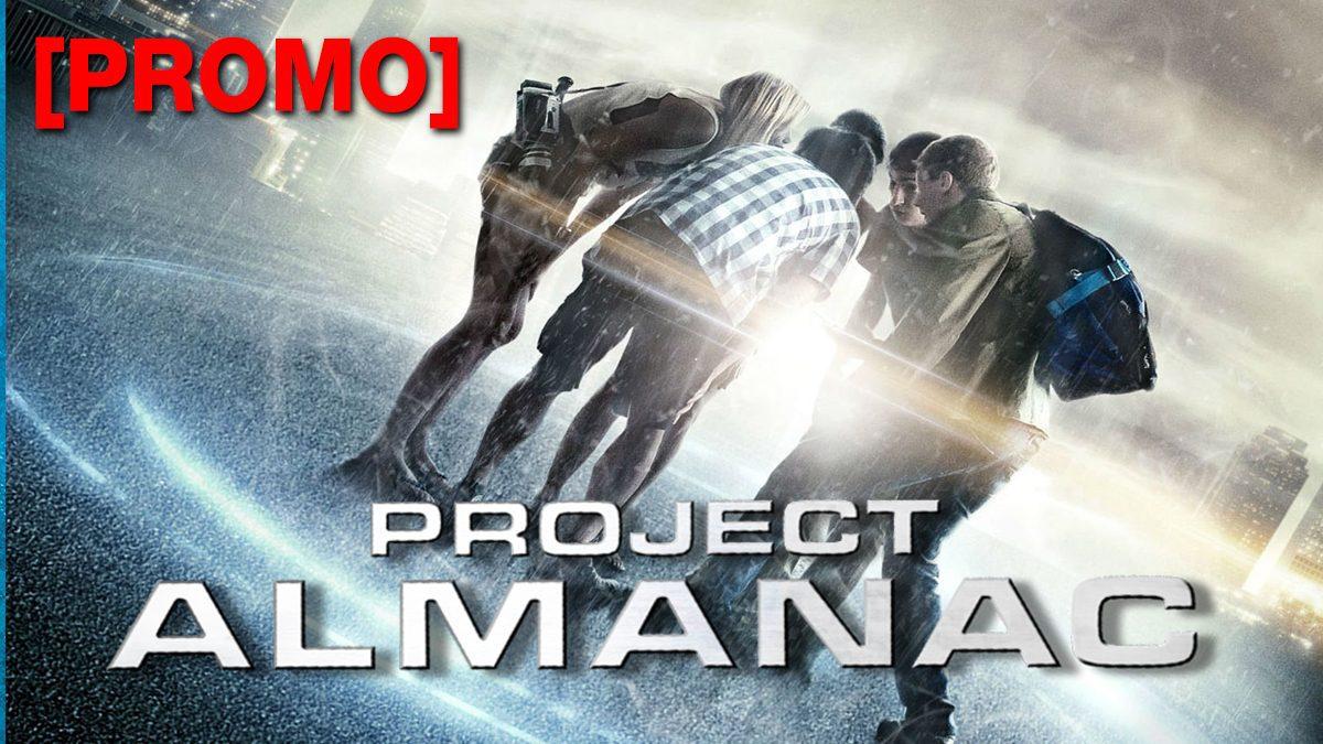 Project Almanac กล้า ซ่าส์ ท้าเวลา [PROMO]