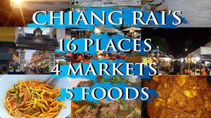 Chiang Rai's 16 Where-to-Go 4 Markets and 5 Foods You Must Try