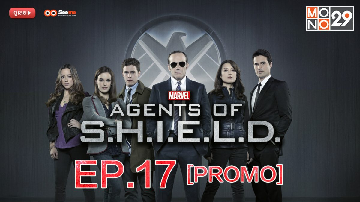 Agents of S.H.I.E.L.D. ชี.ล.ด์. ทีมมหากาฬอเวนเจอร์ส ปี 1 EP.17 [PROMO]