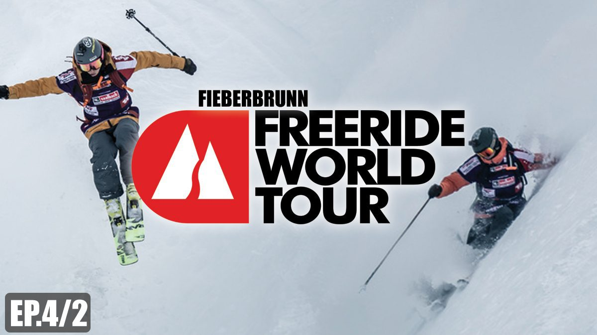 Freeride World Tour 2018 | การแข่งขันกีฬาสกีหิมะ ลานสกีFIEBERBRUNN [EP.4/2]