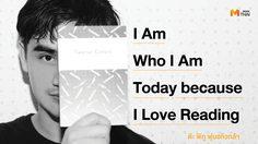 I Am Who I Am Today because I Love Reading ต๊ะ พิภู พุ่มแก้วกล้า