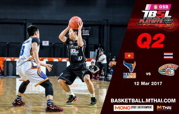 การแข่งขันบาสเกตบอล GSB TBSL2017 Playoffs (Game2) ที่1 Hanoi Buffaloes (Vietnam) VS Hi-Tech Q2 12/03/60