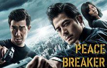 Peace Breaker หักเหลี่ยมโหด ตำรวจโคตรระห่ำ