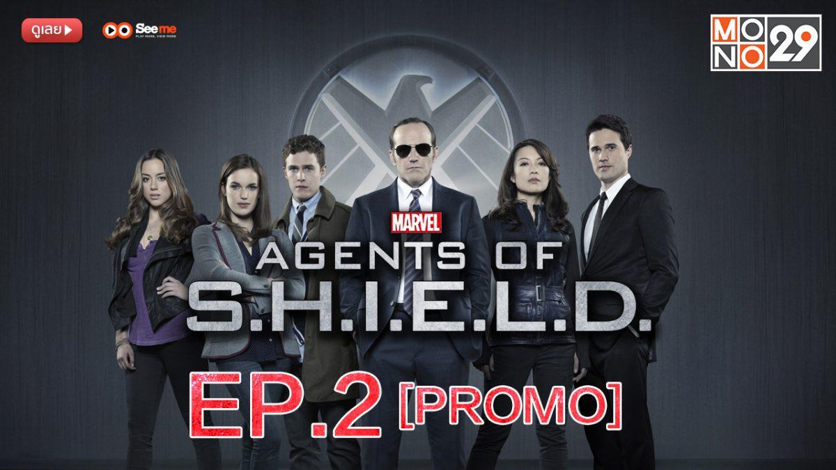 Agents of S.H.I.E.L.D. ชี.ล.ด์. ทีมมหากาฬอเวนเจอร์ส ปี 1 EP.2 [PROMO]
