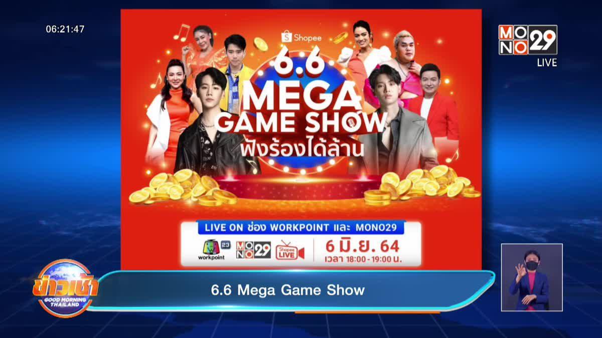 6.6 Mega Game Show