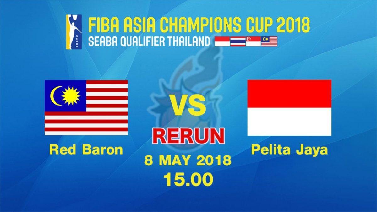 FIBA ASIA CHAMPIONS CUP 2018 : (SEABA QUALIFIER)  Red Baron (MAS) VS Palita Jaya (INA) 8 May 2018