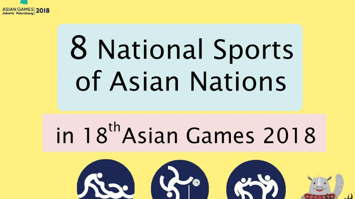 8 National Sports of Asian Nations in 18th Asian Games 2018