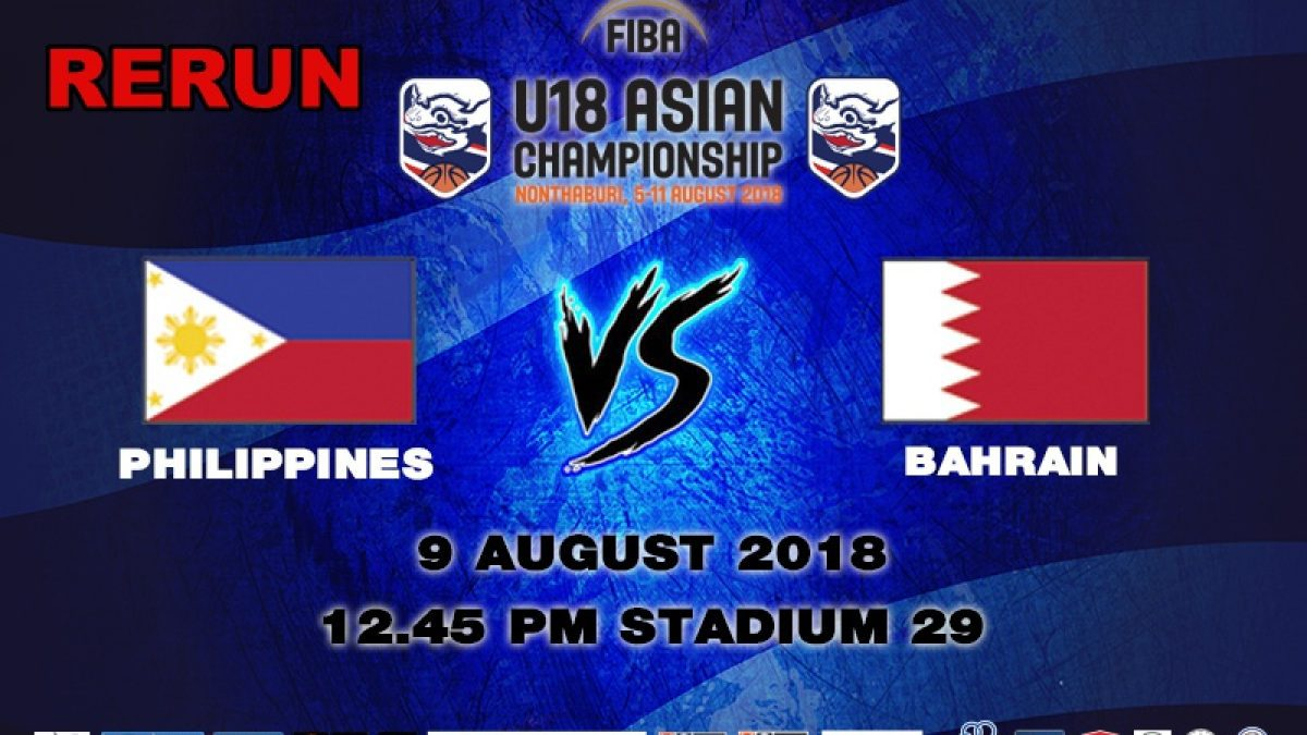 FIBA U18 Asian Championship 2018 : QF : Philippines VS Bahrain (9 Aug 2018)