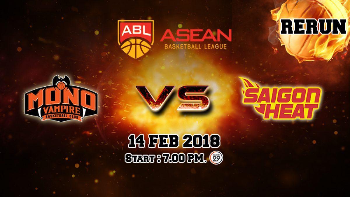 Q1 การเเข่งขันบาสเกตบอล ABL2017-2018 :  Mono Vampire (THA) VS Saigon Heat (VIE) 14 Feb 2018