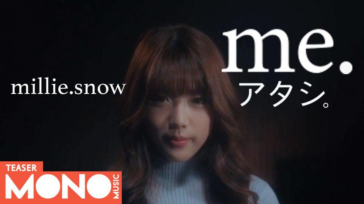 me. (アタシ.) - millie.snow (มิลลี่ Gelato) [Teaser] (14.05.19)
