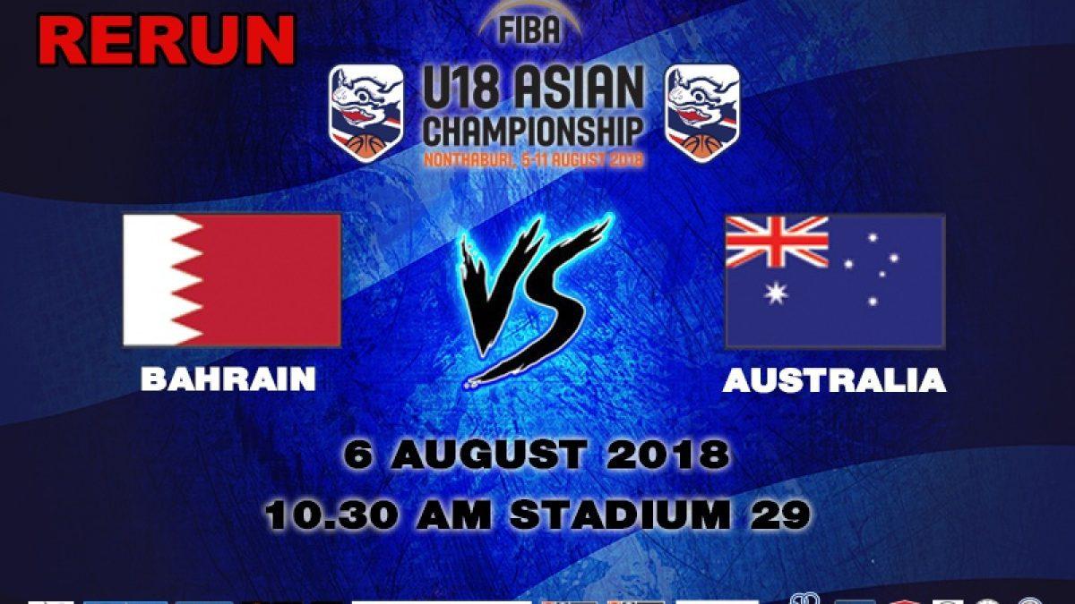 FIBA U18 Asian Championship 2018 : Bahrain VS Australia (6 July 2018)
