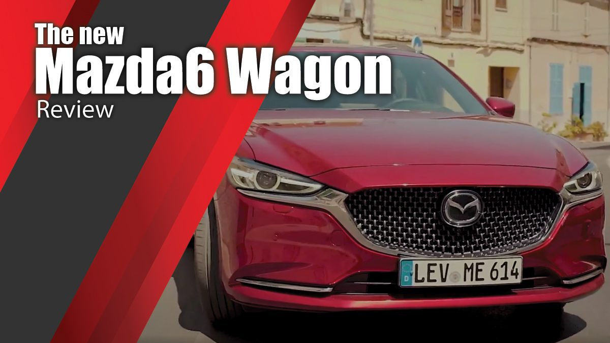 The new Mazda6 Wagon Review