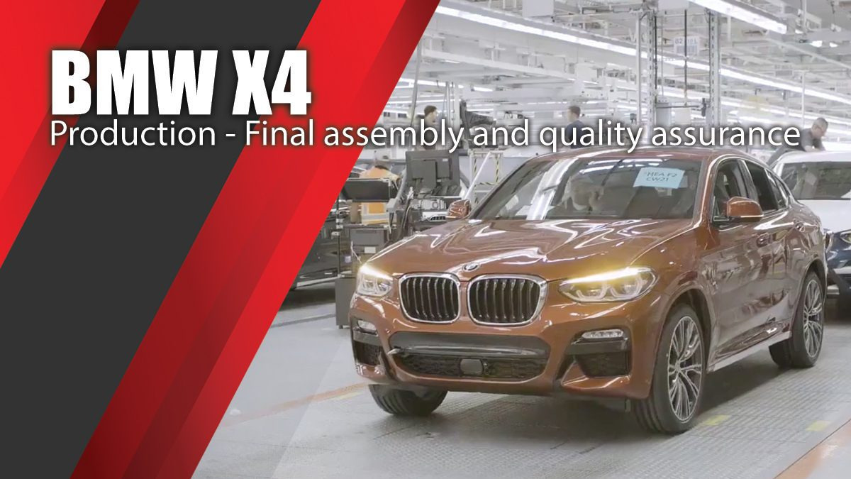 BMW X4 Production - Final assembly and quality assurance