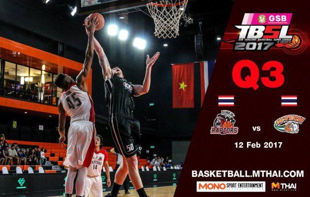 การแข่งขันบาสเกตบอล GSB TBSL2017 Leg2 คู่ที่2 Dunkin' Raptors VS Hi-Tech  Q3 12/02/60