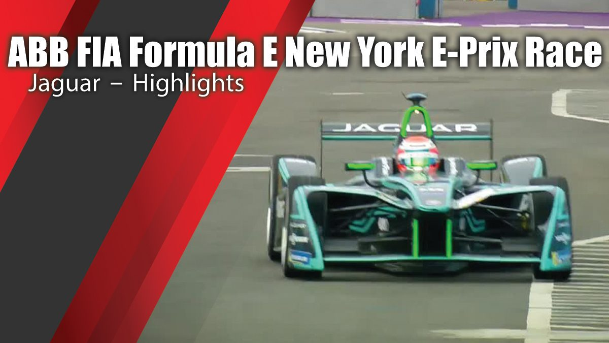Jaguar - ABB FIA Formula E New York E-Prix Race Highlights