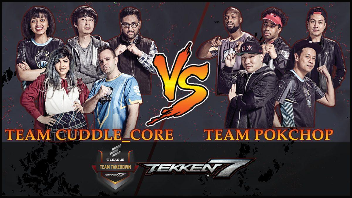 การแข่งขัน Tekken Team Takedown | ระหว่าง ทีม CUDDLE_CORE vs ทีม POKCHOP