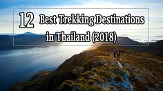 12 Of Best Trekking Destinations in Thailand (2018)