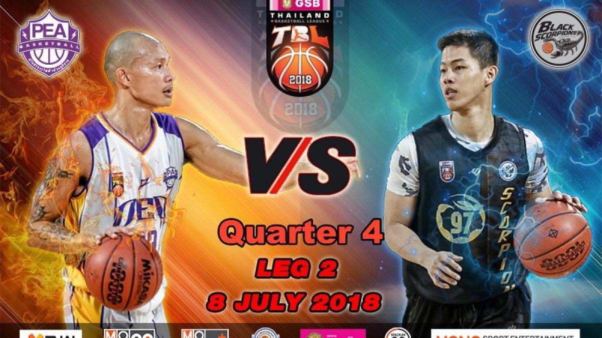 Q4 การเเข่งขันบาสเกตบอล GSB TBL2018 : Leg2 : PEA Basketball Club VS Black Scorpions (8 July 2018)