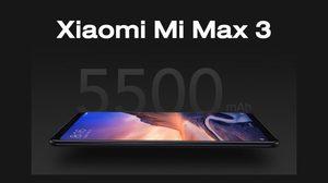 เปิดตัว Xiaomi Mi Max 3 รุ่นจอใหญ่ 6.9 นิ้ว สเปคดี แบตอึด ราคาต่ำหมื่น