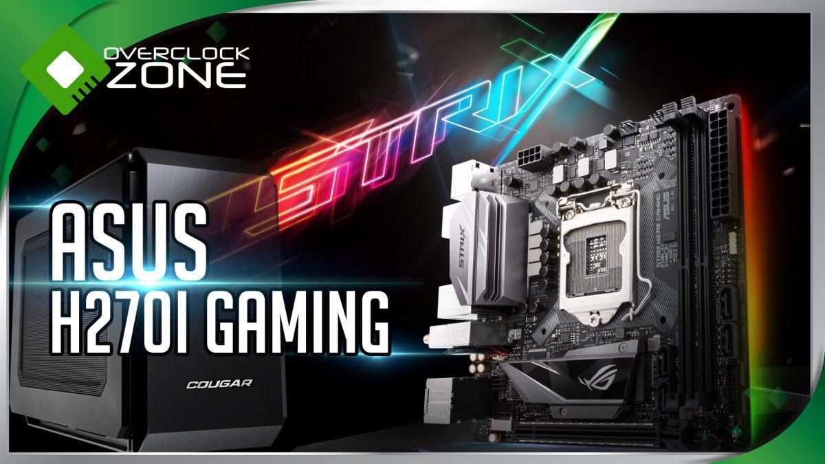 รีวิว ASUS STRIX H270i Gaming : ITX Gaming Motherboard