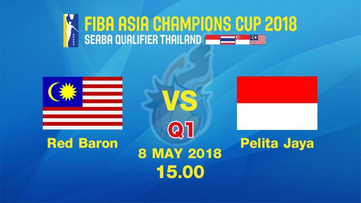 ควอเตอร์ที่ 1 การเเข่งขันบาสเกตบอล FIBA ASIA CHAMPIONS CUP 2018 : (SEABA QUALIFIER)  Red Baron (MAS) VS Palita Jaya (INA) 8 May 2018