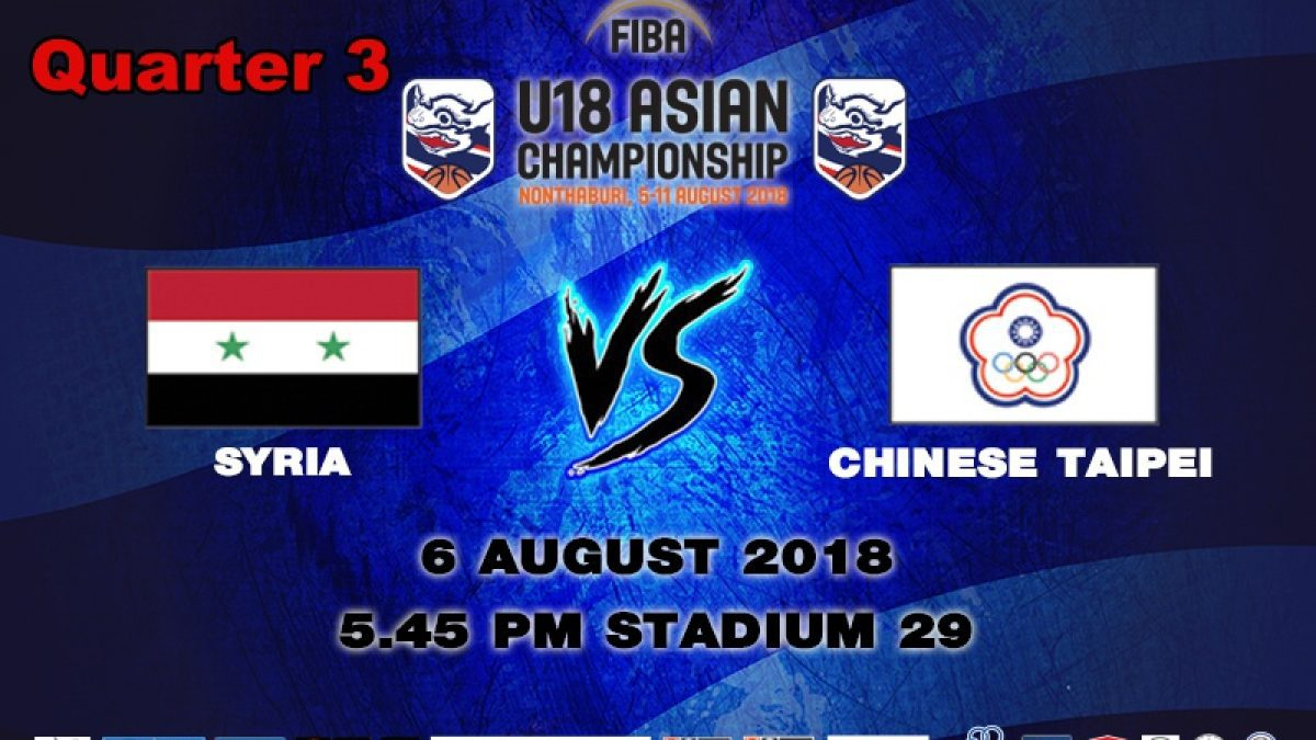 Q3 FIBA U18 Asian Championship 2018 : Syria VS Chinese Taipei (6 Aug 2018)