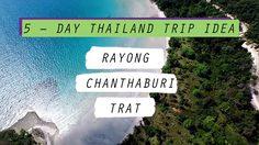 5 – Day Thailand Trip Idea: Rayong – Chanthaburi – Trat