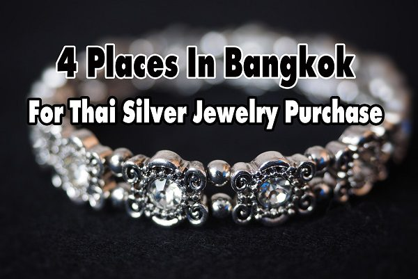 4 Places In Bangkok For Thai Silver Jewelry Purchase