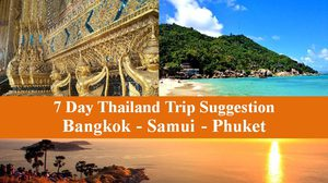 7 Day Thailand Trip Suggestion – Bangkok – Samui – Phuket