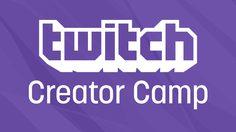 Twitch Creator Camp ตัวช่วยฝึกทักษะการสตรีมอย่างมืออาชีพ