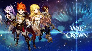 War of Crown เกม Strategic RPG สุดเข้มข้นเปิดให้ดาวน์โหลดทั่วโลกแล้ววันนี้!