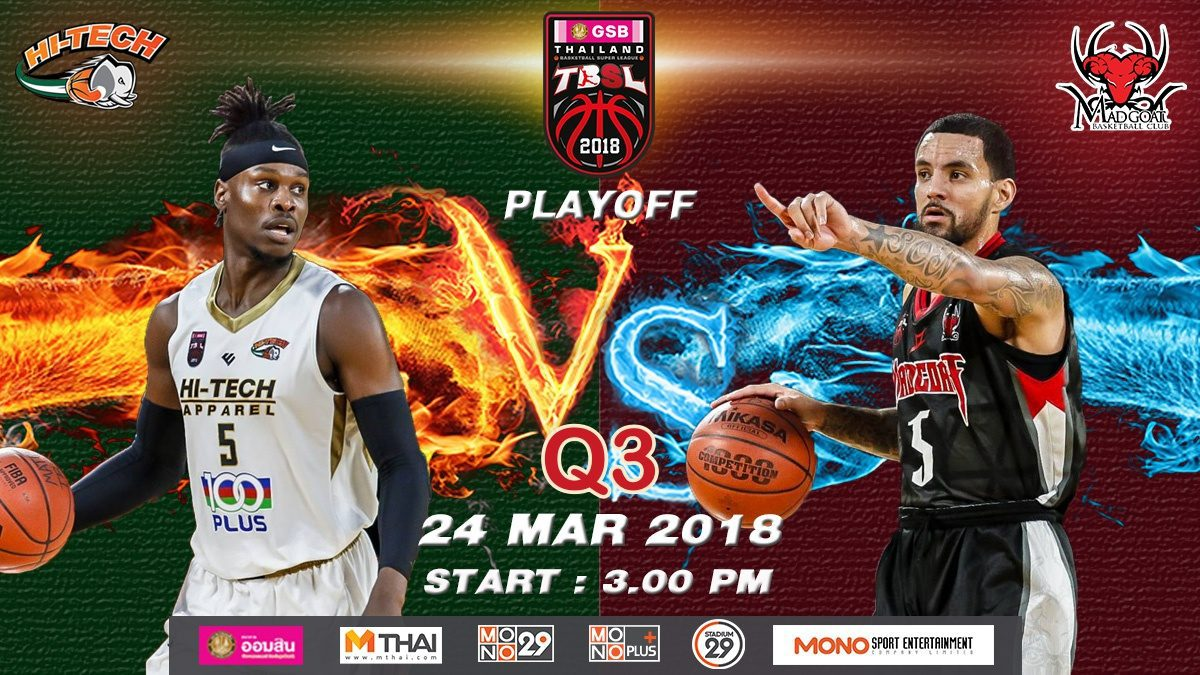 Q3  Hi-Tech (THA)  VS  Madgoat (THA)  : GSB TBSL 2018 (PLAYOFFS GAME1) 24 Mar 2018