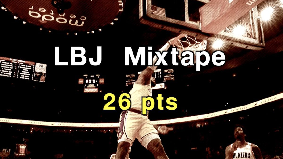 LBJ Mixtape 26 pts