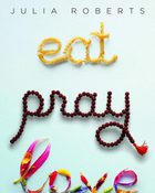 Eat, Pray, Love อิ่ม มนต์ รัก