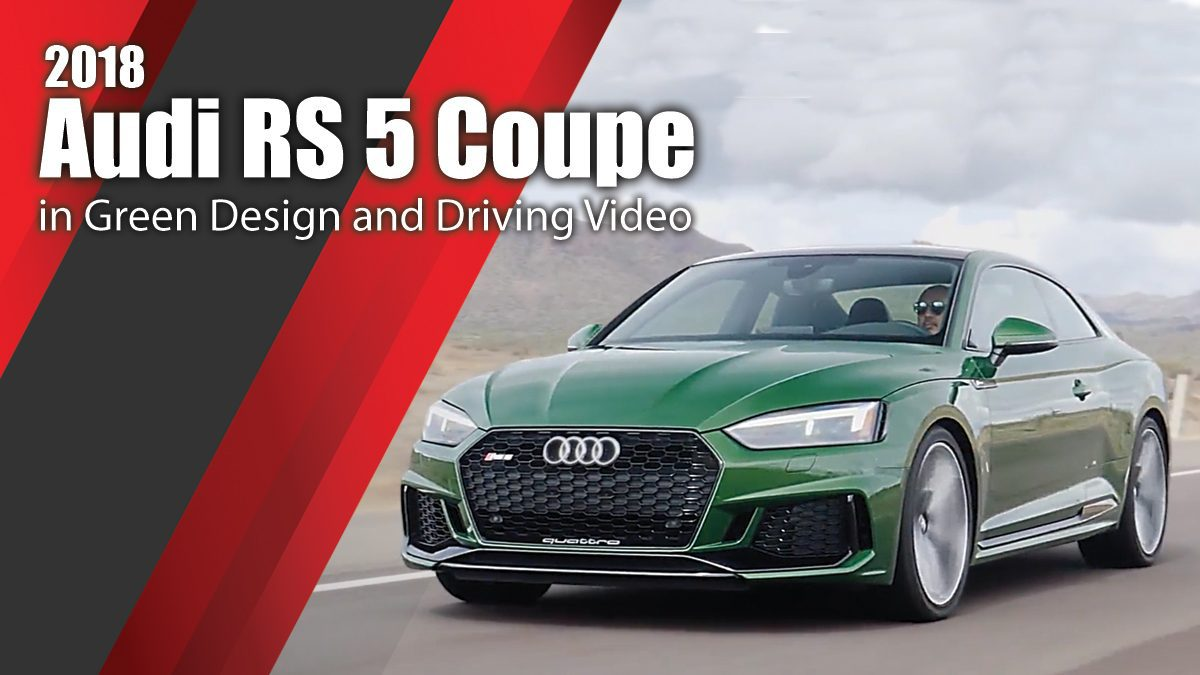 2018 Audi RS 5 Coupe in Green Design and Driving Video