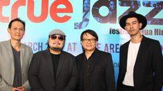 สุดยอดศิลปินแจ๊สเตรียมรวมตัวกัน ใน True Jazz Festival at Hua Hin
