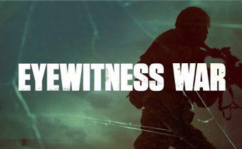 EyeWitness War ฝ่านาทีระทึก